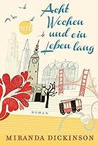 Acht Wochen und ein Leben lang: Liebesroman…