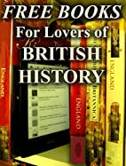 Free Books For Lovers of British History:…