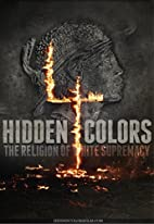 Hidden Colors 4: The Religion Of White…