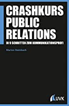 Crashkurs Public Relations: In 9 Schritten…