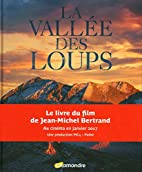 Vallee des Loups (la) by Jean-Michel…