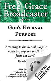 God's Eternal Purpose (Free Grace…