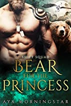 Bear Fur The Princess (SHIFT Squad Book 4)…