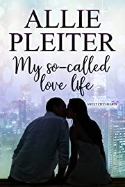 My So-Called Love Life (Sweet City Hearts 2)…