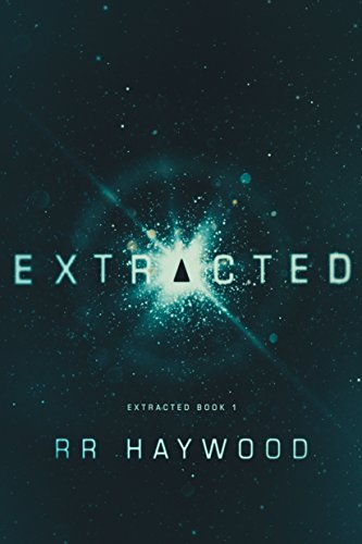 Extracted (Extracted Trilogy, #1) by R.R. Haywood