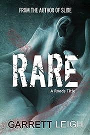 Rare (Roads Series Book 4) por Garrett Leigh