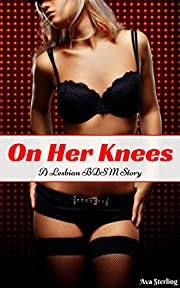 On Her Knees: A Lesbian BDSM Story –…