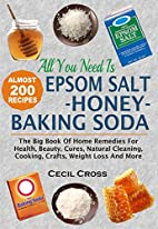 All You Need is Epsom Salt, Honey And Baking…