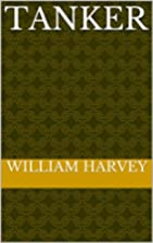 Tanker by William Harvey