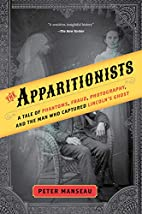 The Apparitionists: A Tale of Phantoms,…