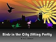Birds In The City Sitting Pretty –…