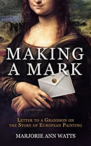 Making a Mark: Letter to a Grandson on the…