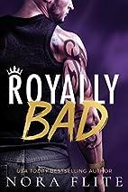 Royally Bad (Bad Boy Royals Book 1) by Nora…