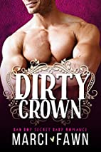Dirty Crown: A Bad Boy Secret Baby Royal…