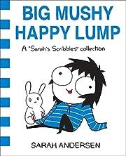 Big Mushy Happy Lump (Sarah's Scribbles, #2)…