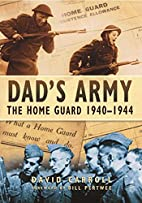Dad's Army: The Home Guard 1940-1944 by…
