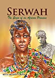 Serwah: The Saga of an African Princess by Rita Akoto Coker