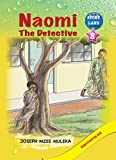 Naomi the Detective by Joseph Muleka Mzee