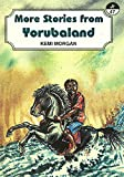 More Stories from Yorubaland by Kemi Morgan