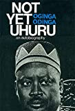 Not Yet Uhuru by Odinga Odinga