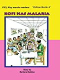 Kofi Has Malaria by Barbara Baddoo