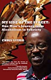 My Side of the Street: One Man's Journey From Alcoholism to Sobriety by Chris Lyimo