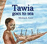 Tawia Goes to Sea by Meshack Asare