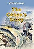 The Canoe's Story by Meshack Asare