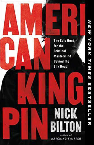 a26bfb6018f American Kingpin  The Epic Hunt for the Criminal Mastermind Behind the Silk  Road Nick Bilton – Couldn t put it down. Ross Ulright Dread Pirate Roberts  is ...