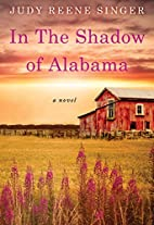 In the Shadow of Alabama by Judy Reene…