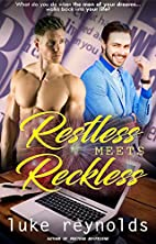 Restless Meets Reckless by Luke Reynolds