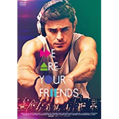 WE ARE YOUR FRIENDS ウィ・アー・ユア・フレンズ [DVD]