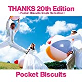 THANKS 20th Edition ~Pocket Biscuits Single Collection+ / ポケット ビスケッツ