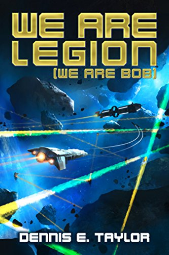 We Are Legion (We Are Bob) (Bobiverse, #1) by Dennis E. Taylor