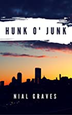 Hunk o' Junk by Nial Graves