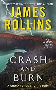 Crash and Burn: A Sigma Force Short Story…
