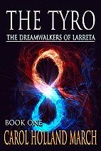The Tyro (The Dreamwalkers of Larreta Book…