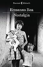 Nostalgia (Italian Edition) by Ermanno Rea