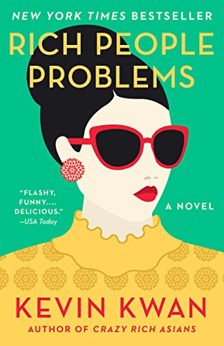 Rich People Problems (Crazy Rich Asians, #3) by Kevin Kwan