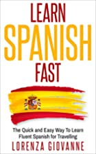 Learn Spanish Fast: The Quick And Easy Way…