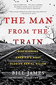 The Man from the Train: The Solving of a…