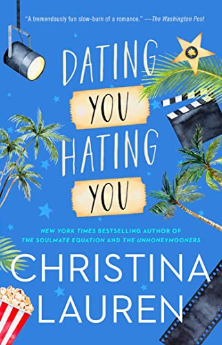 Dating You/Hating You by Christina Lauren - Smart Bitches
