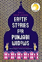 Erotic Stories for Punjabi Widows: A Novel…