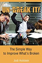 Un-Break It!: The Simple Way To Improve…