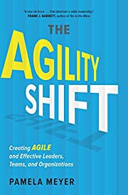 Agility Shift: Creating Agile and Effective…