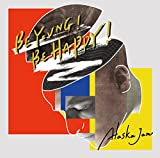 BE YOUNG! BE HAPPY!