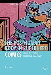 The Posthuman Body in Superhero Comics:…