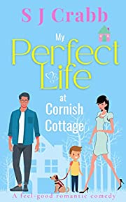 My Perfect Life at Cornish Cottage: A funny…