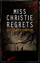 Miss Christie Regrets: Book 2 of the…