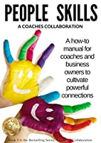 People Skills: A How-To Manual for Coaches &…